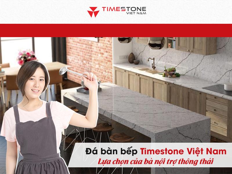 Đá bàn bếp Timestone Việt Nam